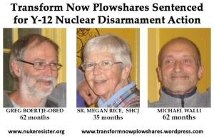 The Transform Now Plowshares and the sentences they received. from Nuclear Resister.