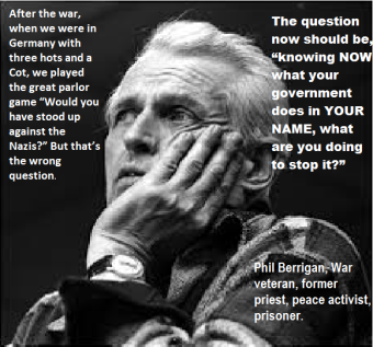 What Phil Berrigan once told a prosecutor at a Plowshares trial.