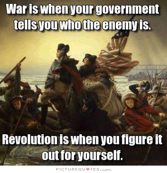 war-is-when-your-government-tells-you-who-the-enemy-is-revolution-is-when-you-figure-it-out-for-quote-1